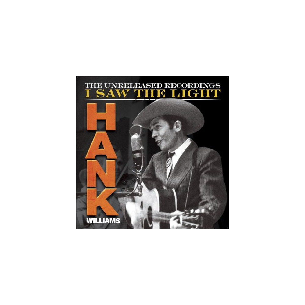 Hank williams - Hank wiliams:I saw the light unreleas (CD)