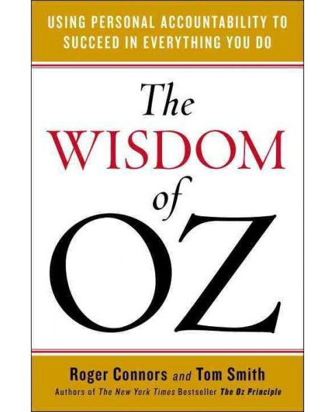 Wisdom of Oz : Using Personal Accountability to Succeed in Everything You Do (Reprint) (Paperback) - image 1 of 1