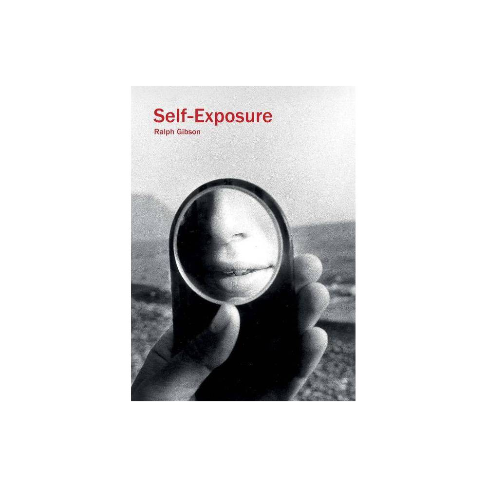 Ralph Gibson: Self-Exposure - (Paperback) Coupons