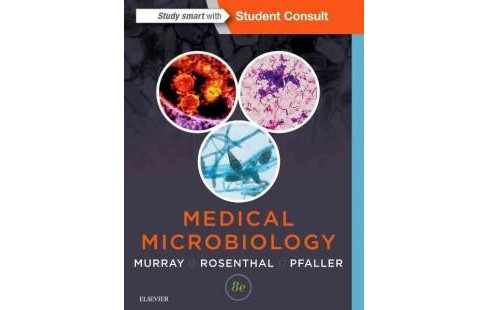 Medical Microbiology (Paperback) (Ph.D. Patrick R. Murray & Ph.D. Ken S. Rosenthal & M.D. Michael A. - image 1 of 1