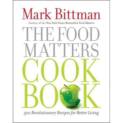 The Food Matters Cookbook - by  Mark Bittman (Hardcover) - image 1 of 1