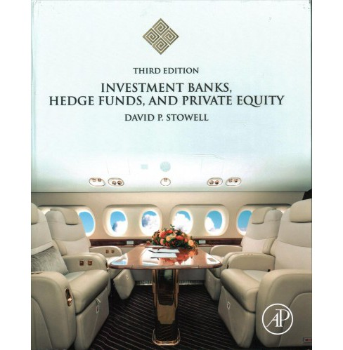 Investment Banks, Hedge Funds, and Private Equity (Hardcover) (David P. Stowell) - image 1 of 1