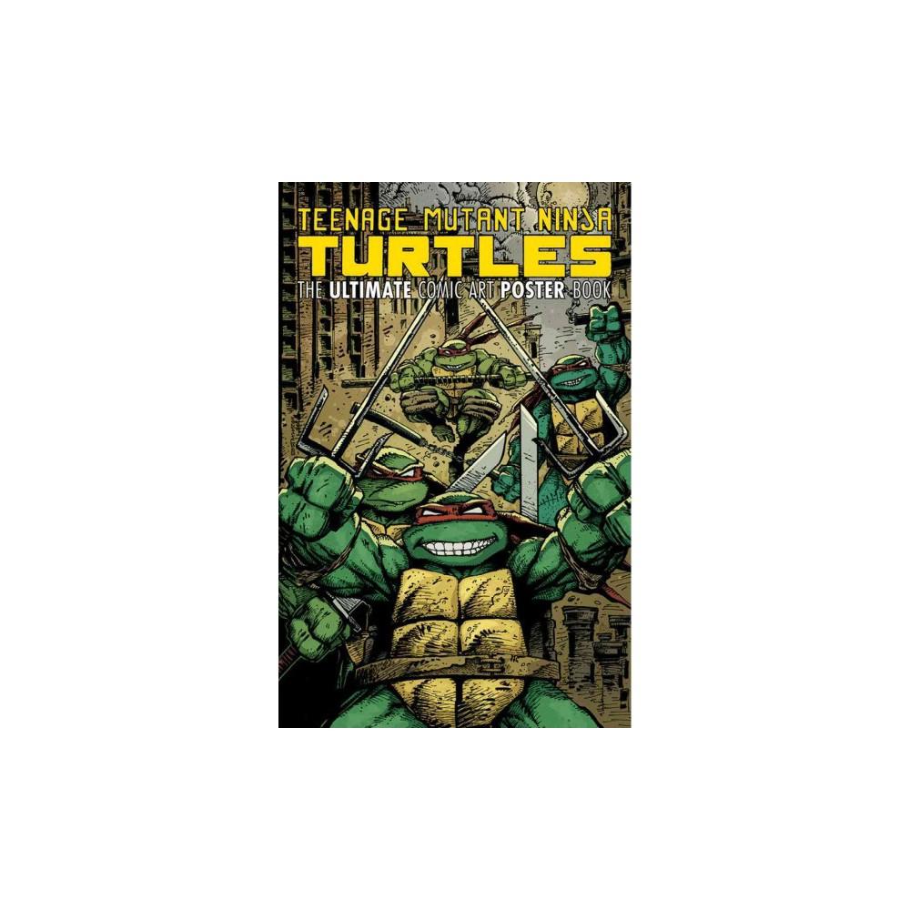 Teenage Mutant Ninja Turtles : The Ultimate Poster Book (Paperback) (None)