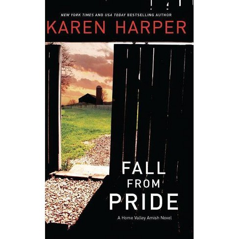 Fall from Pride - (Home Valley Amish Novels) by  Karen Harper (Paperback) - image 1 of 1