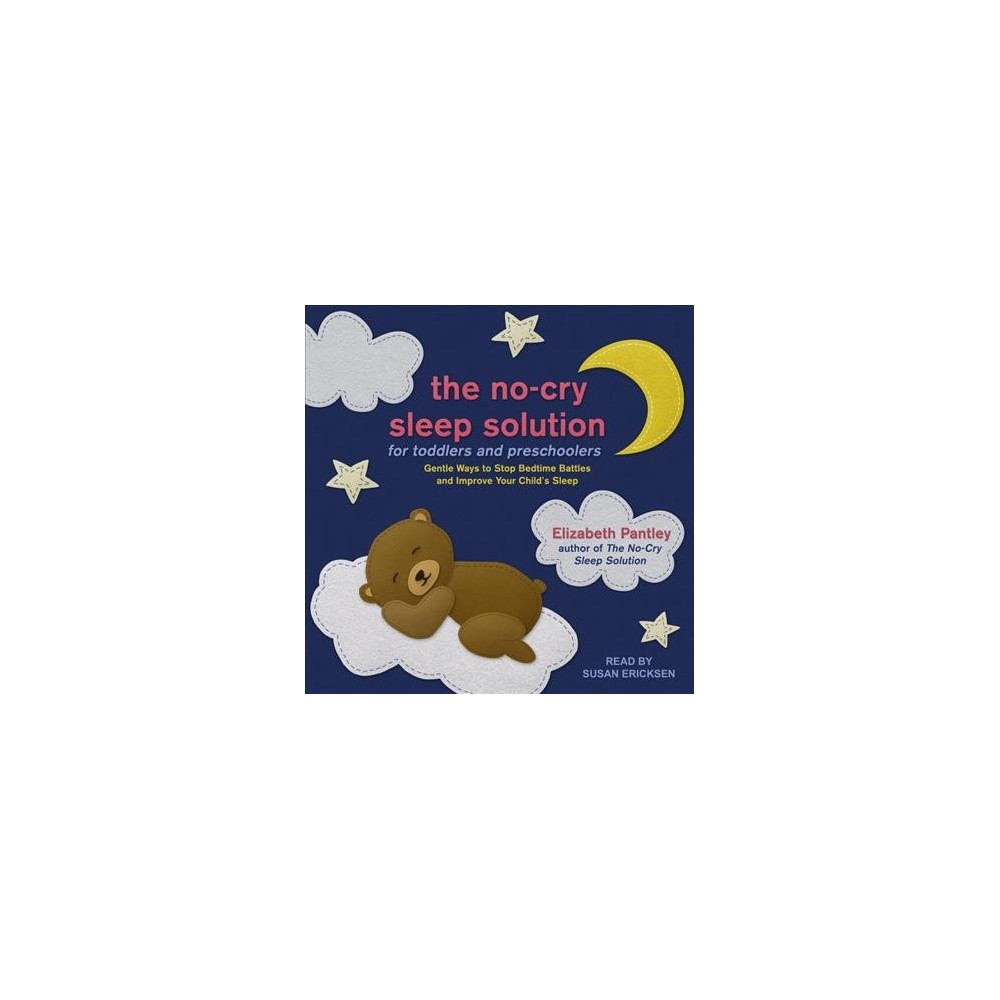 No-cry Sleep Solution for Toddlers and Preschoolers : Gentle Ways to Stop Bedtime Battles and Improve