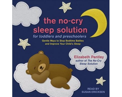 No-cry Sleep Solution for Toddlers and Preschoolers : Gentle Ways to Stop Bedtime Battles and Improve - image 1 of 1