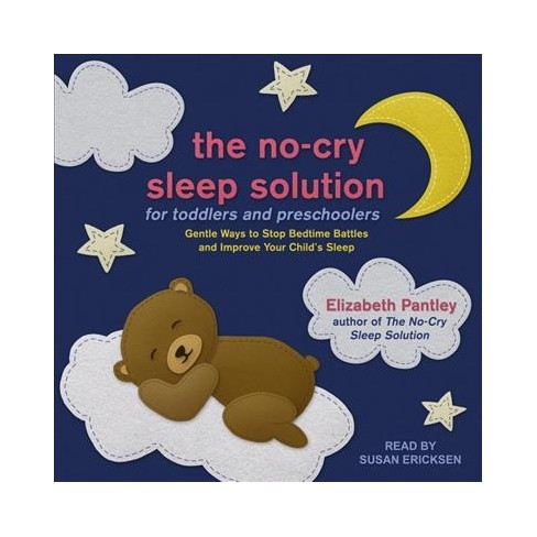 cd56507b6b87c3 No-cry Sleep Solution for Toddlers and Preschoolers : Gentle Ways to Stop  Bedtime Battles and Improve