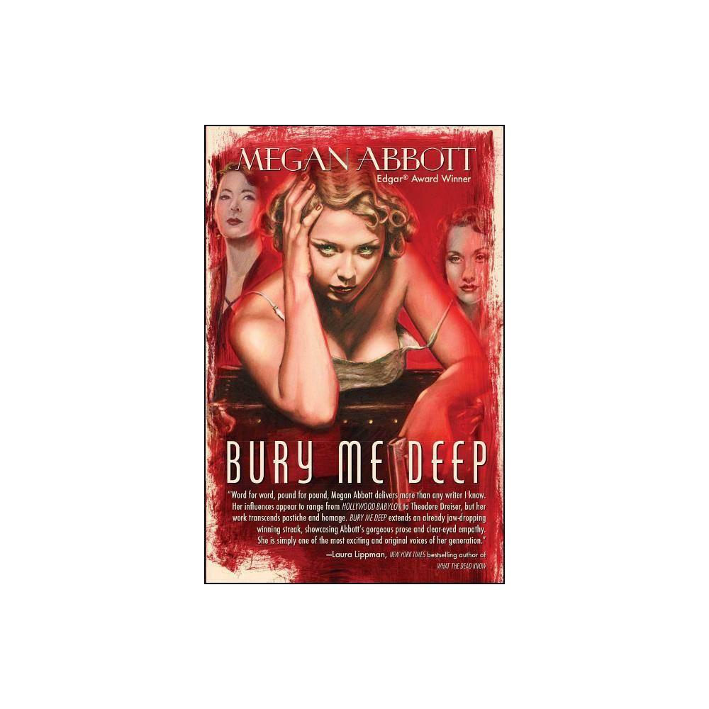 Bury Me Deep By Megan Abbott Paperback