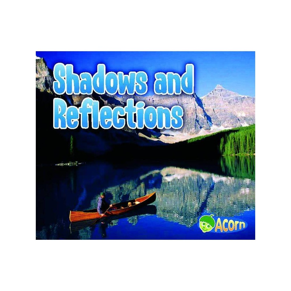 Shadows And Reflections Acorn Light All Around Us By Daniel Nunn Paperback