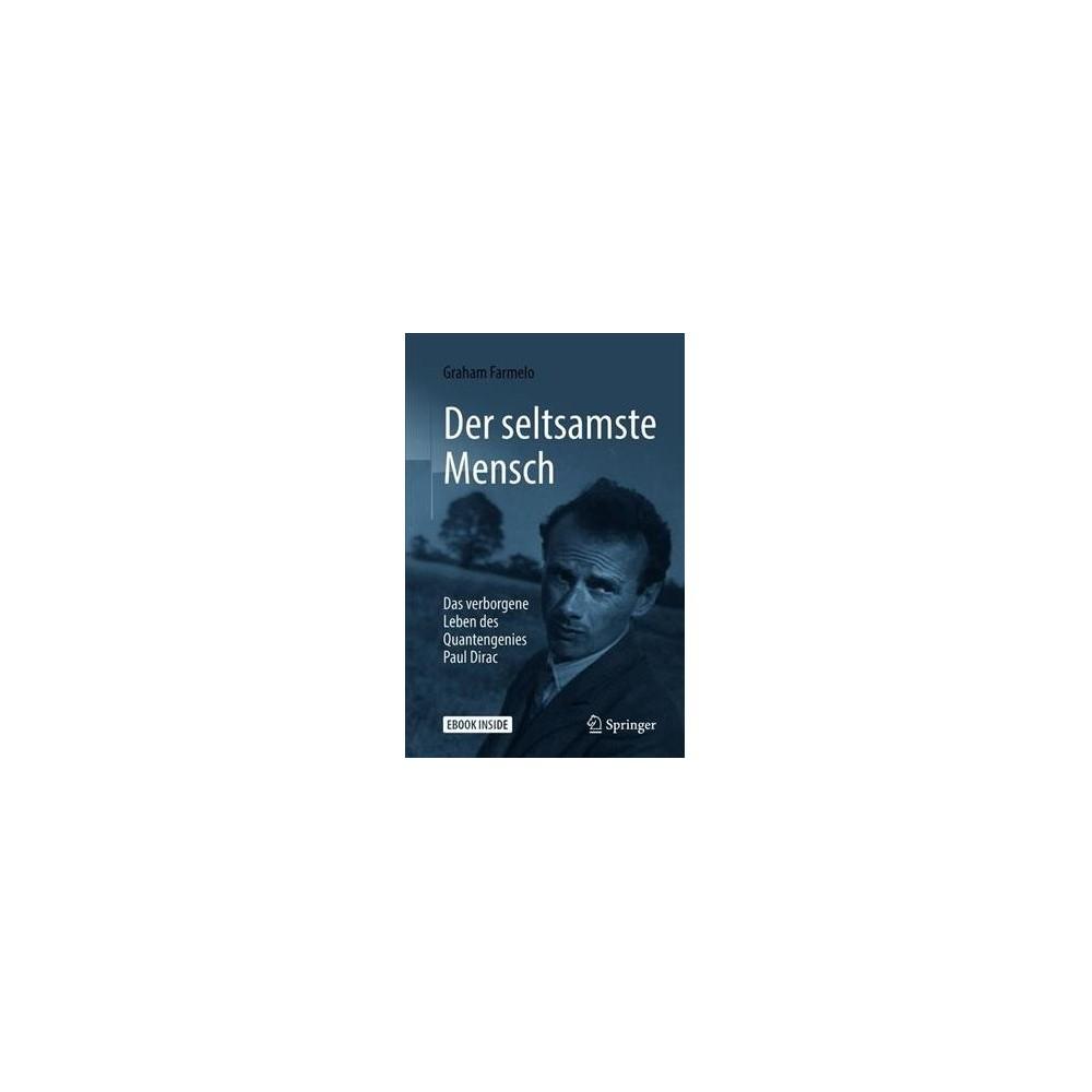 Der Seltsamste Mensch : Das Verborgene Leben Des Quantengenies Paul Dirac - Includes Digital Download