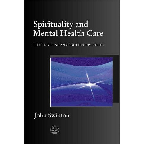 Spirituality and Mental Health Care - by  John Swinton (Paperback) - image 1 of 1