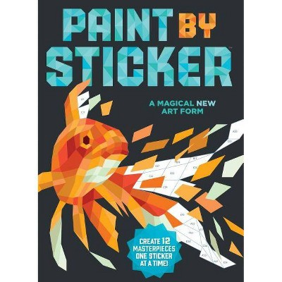 Paint by Sticker Adult Coloring Book: Create 12 Masterpieces One Sticker at a Time! by Workman Publishing (Paperback)