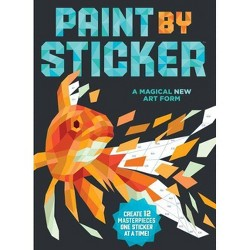 Paint by Sticker Adult Coloring Book: Create 12 Masterpieces One Sticker at a Time! by Workman Publishing