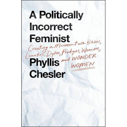 A Politically Incorrect Feminist - by  Phyllis Chesler (Hardcover) - image 1 of 1