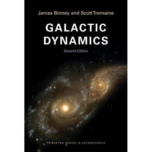 Galactic Dynamics - (Princeton Series in Astrophysics (Paperback)) 2 Edition (Paperback) - image 1 of 1