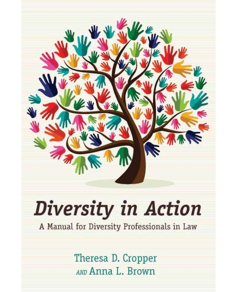 Diversity in Action : A Manual for Diversity Professionals in Law (Paperback) (Theresa D. Cropper & Anna - image 1 of 1