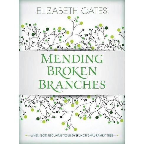 Mending Broken Branches - by  Elizabeth Oates (Paperback) - image 1 of 1