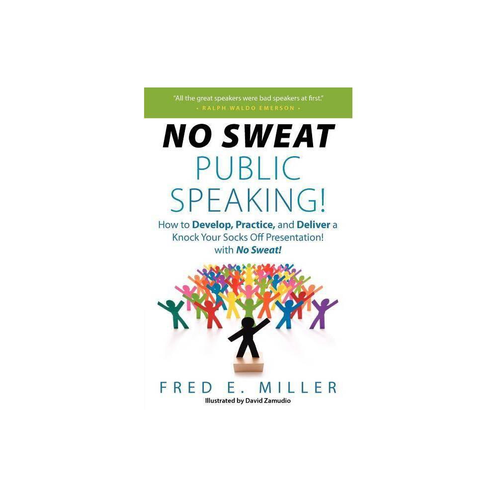 No Sweat Public Speaking By Fred Elliott Miller Paperback