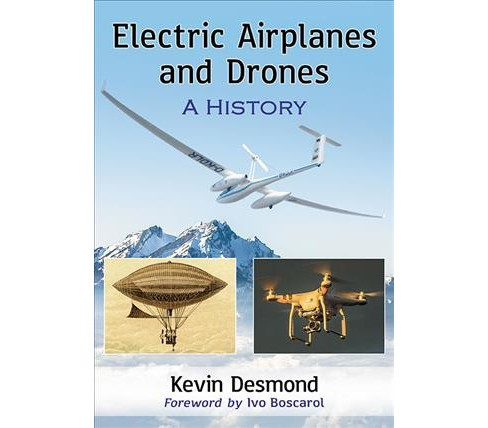 Electric Airplanes and Drones : A History -  by Kevin Desmond (Paperback) - image 1 of 1