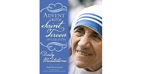 Advent With Saint Teresa of Calcutta : Daily Meditations (Paperback) (Heidi Hess Saxton) - image 1 of 1
