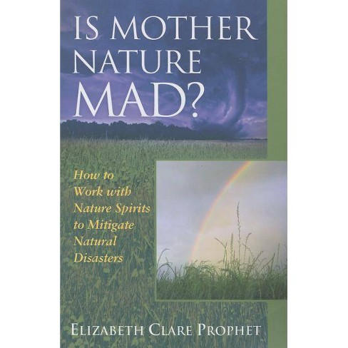 Is Mother Nature Mad? - by  Elizabeth Clare Prophet (Paperback) - image 1 of 1