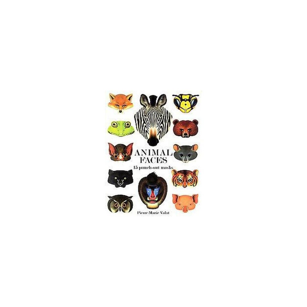 Animal Faces : 15 Punch-out Masks (Paperback) (Pierre-Marie Valat)