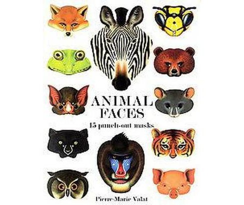 Animal Faces : 15 Punch-out Masks (Paperback) (Pierre-Marie Valat) - image 1 of 1