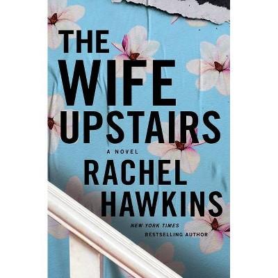 The Wife Upstairs - by Rachel Hawkins (Hardcover)
