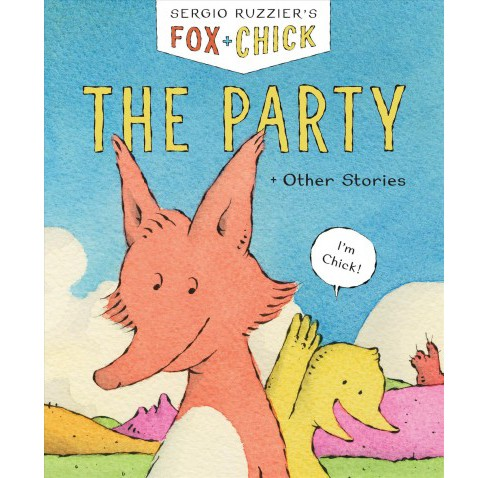 Party : And Other Stories -  (Fox + Chick)  Book 1 by Sergio Ruzzier (Hardcover) - image 1 of 1