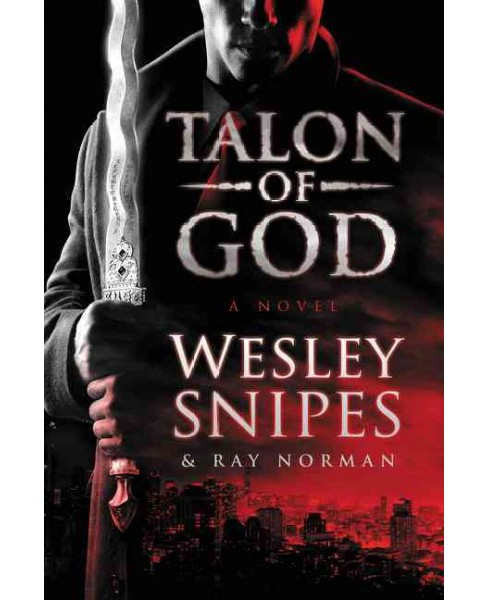 Talon of God -  by Wesley Snipes & Ray Norman (Hardcover) - image 1 of 1