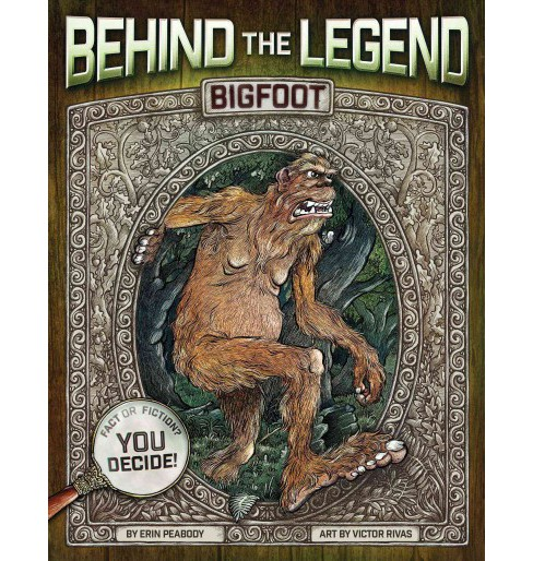 Bigfoot -  (Behind the Legend) by Erin Peabody (Hardcover) - image 1 of 1