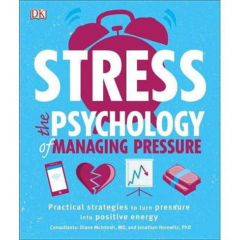 Stress: The Psychology of Managing Pressure - (Paperback) - image 1 of 1