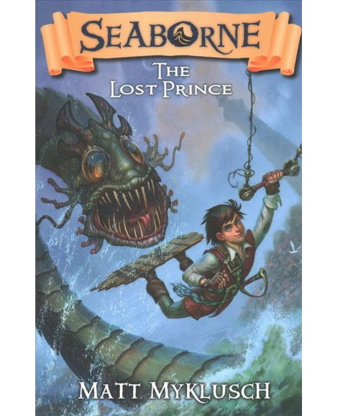 Lost Prince -  Reprint (Seaborne) by Matt Myklusch (Paperback) - image 1 of 1
