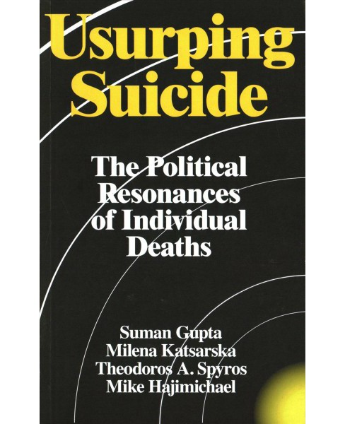 Usurping Suicide : The Political Resonances of Individual Deaths -  (Paperback) - image 1 of 1