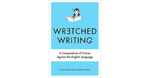 Wretched Writing (Paperback) - image 1 of 1