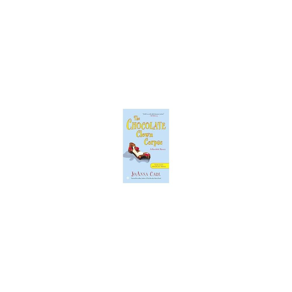 Chocolate Clown Corpse (Reprint) (Paperback) (Joanna Carl)