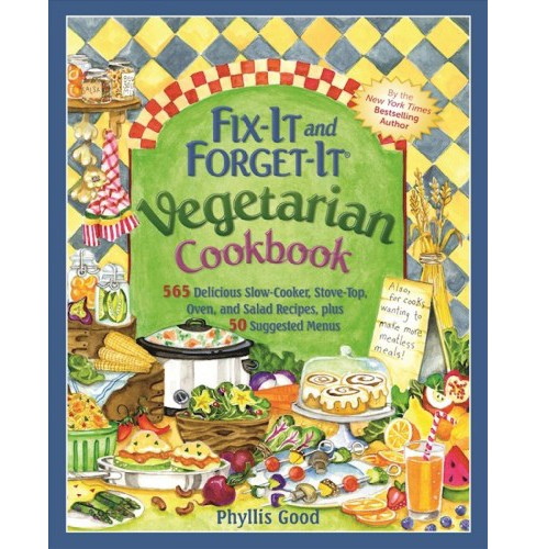 Fix-It and Forget-It Vegetarian Cookbook : 565 Delicious Slow-Cooker, Stove-Top, Oven, and Salad - image 1 of 1