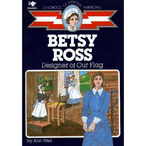 Betsy Ross - (Childhood of Famous Americans (Paperback)) by  Ann Weil (Paperback) - image 1 of 1