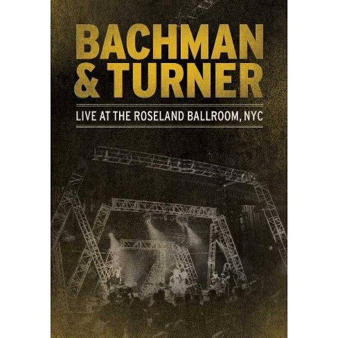 Bachman & Turner: Live at the Roseland Ballroom NYC (DVD) - image 1 of 1