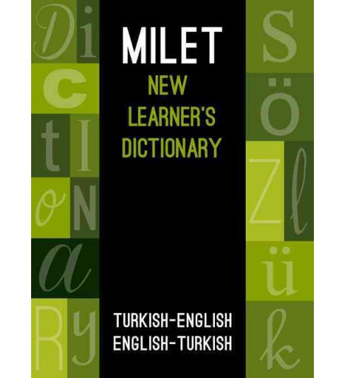 Milet New Learner's Dictionary : Turkish-English / English-Turkish (Bilingual) (Paperback) - image 1 of 1