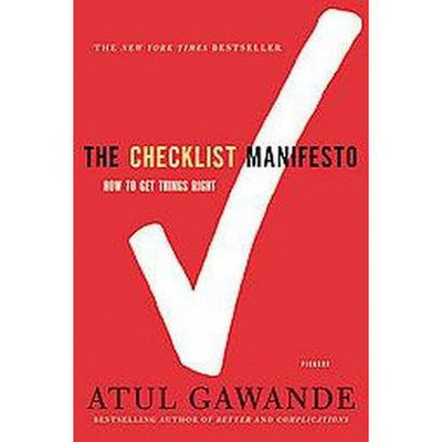 Checklist Manifesto: How to Get Things Right (Reprint) (Paperback) by Atul Gawande