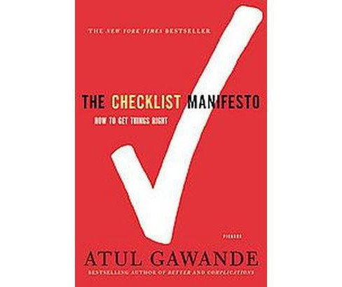 Ebook The Checklist Manifesto How To Get Things Right By Atul Gawande