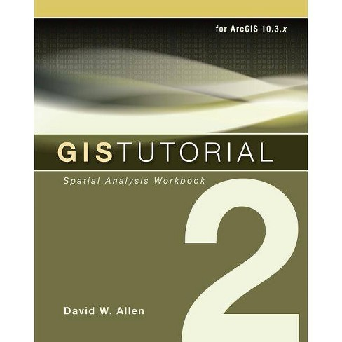 GIS Tutorial 2 - (GIS Tutorials) 4 Edition by  David W Allen (Paperback) - image 1 of 1