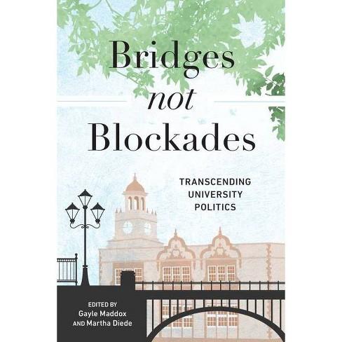 Bridges Not Blockades - (Paperback) - image 1 of 1