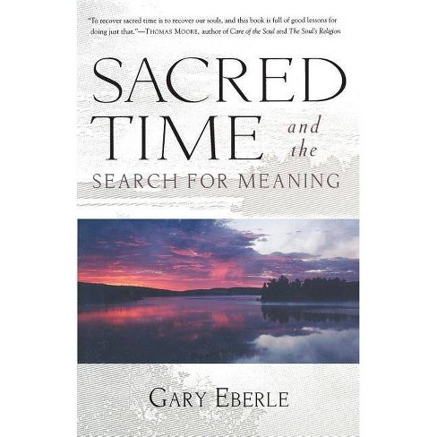 Sacred Time and the Search for Meaning - by  Gary Eberle (Paperback) - image 1 of 1