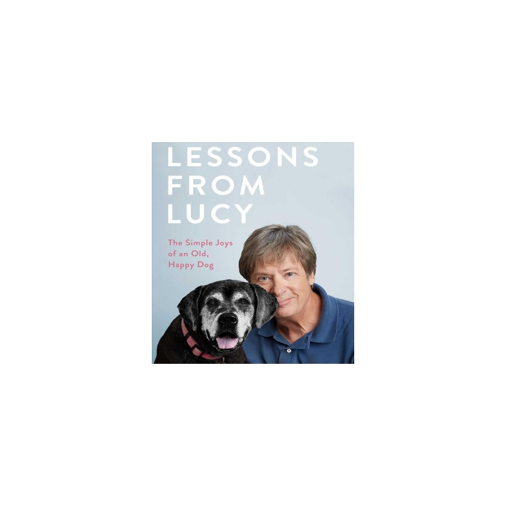 Lessons from Lucy : The Simple Joys of an Old, Happy Dog - Unabridged by Dave Barry (CD/Spoken Word)
