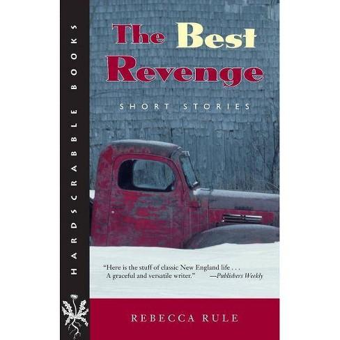 The Best Revenge - (Hardscrabble Books) by  Rebecca Rule (Paperback) - image 1 of 1