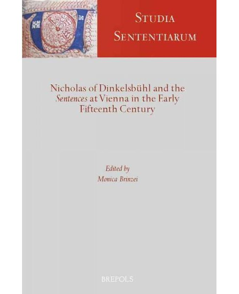 Nicholas of Dinkelsbuhl and the Sentences at Vienna in the Early Fifteenth Century (Multilingual) - image 1 of 1