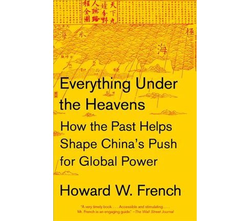 Everything Under the Heavens : How the Past Helps Shape China's Push for Global Power - Reprint - image 1 of 1