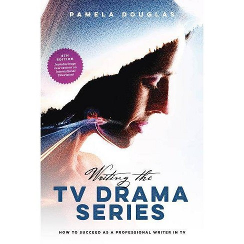 Writing the TV Drama Series - 4 Edition by  Pamela Douglas (Paperback) - image 1 of 1